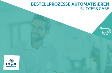 CaseStudy Bestellprozesse automatisieren